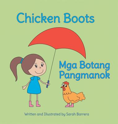 Chicken Boots / MGA Botang Pangmanok: Babl Children's Books in Tagalog and English - Barrera, Sarah