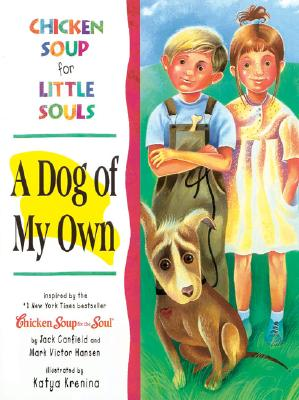 Chicken Soup for Little Souls: A Dog of My Own - McCourt, Lisa