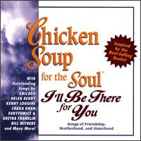 Chicken Soup for the Soul: I'll Be There for You - Various Artists