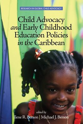 Child Advocacy and Early Childhood Education Policies in the Caribbean - Berson, Ilene R. (Editor), and Berson, Michael J. (Editor)