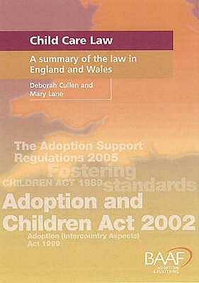 Child Care Law: A Summary of the Law in England and Wales - Cullen, Deborah, and Lane, Mary
