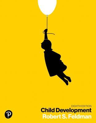 Child Development - Feldman, Robert S., PhD.