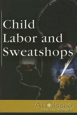 Child Labor and Sweatshops - Manheimer, Ann S (Editor)