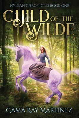 Child of the Wilde - Martinez, Gama Ray