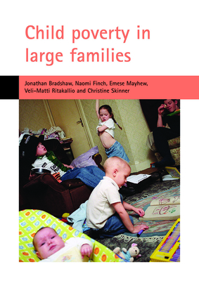 Child Poverty in Large Families - Finch, Naomi