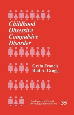 Childhood Obsessive Compulsive Disorder - Francis, Greta, and Gragg, Rod A