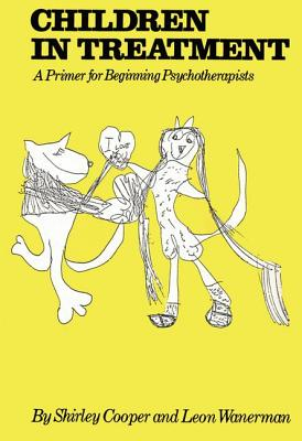 Children In Treatment: A Primer For Beginning Psychotherapists - Cooper, Shirley