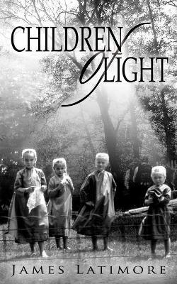 Children of Light - Latimore, James