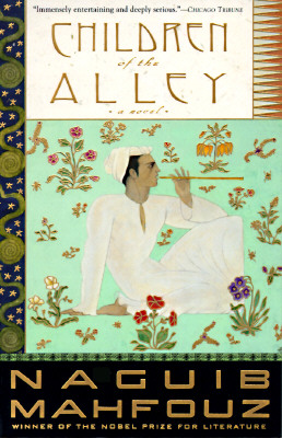 Children of the Alley - Mahfouz, Naguib, and Mahfuz, Najib, and Theroux, Peter (Translated by)