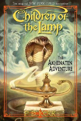 Children of the Lamp #1: The Akhenaten Adventure - Kerr, P B