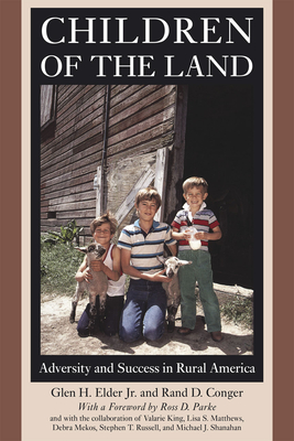 Children of the Land: Adversity and Success in Rural America - Elder, Glen H
