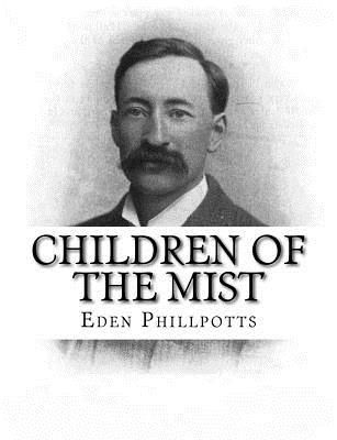 Children of the Mist - Phillpotts, Eden