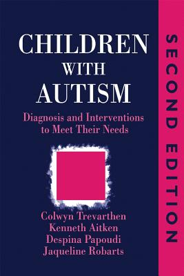 Children with Autism - Trevarthen, Colwyn, and Aitken, Kenneth, and Robarts, Jacqueline