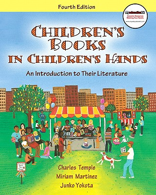 Children's Books in Children's Hands: An Introduction to Their Literature - Temple, Charles, and Martinez, Miriam, and Yokota, Junko