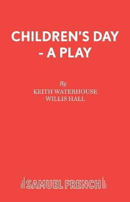 Children's Day - A Play - Waterhouse, Keith
