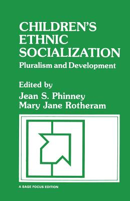 Children's Ethnic Socialization: Pluralism and Development - Phinney, Jean S (Editor), and Rotheram, Mary Jane (Editor)