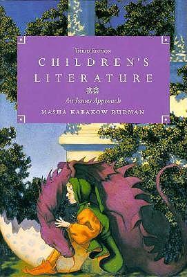 Children's Literature: An Issue Approach - Rudman, Masha Kabakow