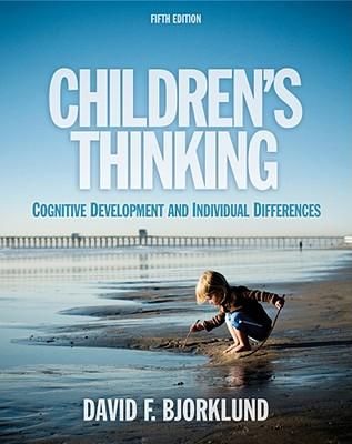 Children's Thinking: Cognitive Development and Individual Differences - Bjorklund, David F, PhD