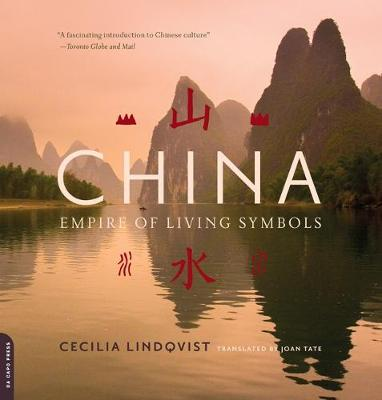 China: Empire of Living Symbols - Lindqvist, Cecilia, and Tate, Joan (Translated by)