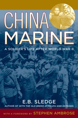 China Marine: An Infantryman's Life After World War II - Sledge, E B