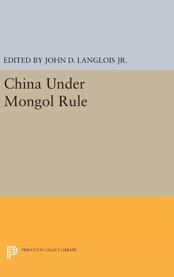 China Under Mongol Rule - Langlois, John D. (Editor)
