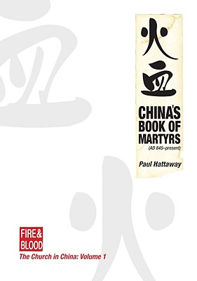 China's Book of Martyrs - Hattaway, Paul