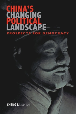 China's Changing Political Landscape: Prospects for Democracy - Li, Cheng (Editor)