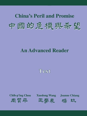 China's Peril and Promise: An Advanced Reader Text - Chou, Chih-P'Ing, Professor, and Wang, Xuedong, and Chiang, Joanne