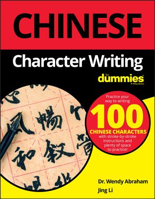 Chinese Character Writing For Dummies - Abraham, Wendy, and Li, Jing