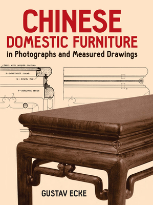 Chinese Domestic Furniture in Photographs and Measured Drawings - Ecke, Gustav