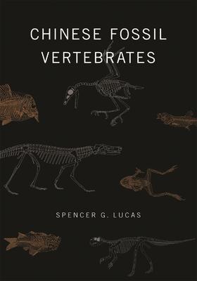Chinese Fossil Vertebrates - Lucas, Spencer