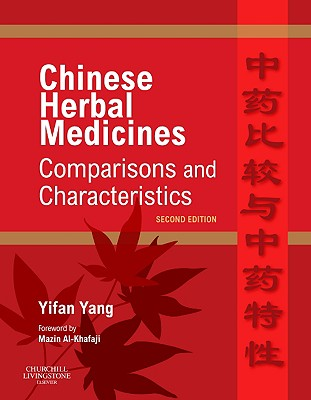 Chinese Herbal Medicines: Comparisons and Characteristics - Yang, Yifan, MD