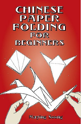 Chinese Paper Folding for Beginners - Soong, Maying, and Origami