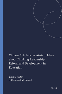 Chinese Scholars on Western Ideas about Thinking, Leadership, Reform and Development in Education - Chen, Sylvester (Volume editor), and Kompf, Michael (Volume editor)