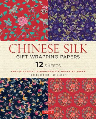 Chinese Silk Gift Wrapping Papers: 12 Sheets of High-Quality 18 X 24 Inch Wrapping Paper - Tuttle Publishing (Editor)
