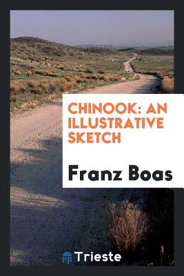 Chinook: An Illustrative Sketch - Boas, Franz