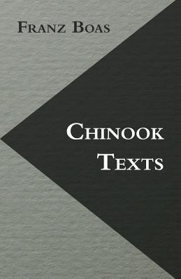 Chinook Texts - Boas, Franz