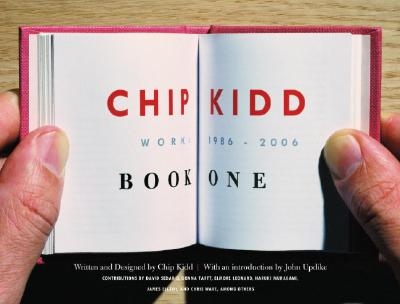 Chip Kidd: Work: 1986-2006 - Kidd, Chip, and Updike, John (Introduction by), and Sedaris, David (Contributions by)