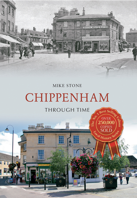 Chippenham Through Time - Stone, Mike
