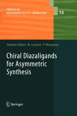 Chiral Diazaligands for Asymmetric Synthesis - Lemaire, Marc (Editor)