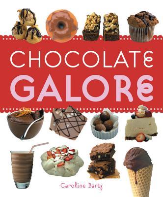 Chocolate Galore - Barty, Caroline