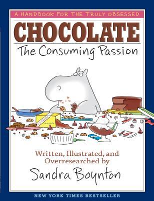 Chocolate: The Consuming Passion - Boynton, Sandra