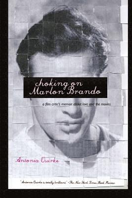 Choking on Marlon Brando - Quirke, Antonia