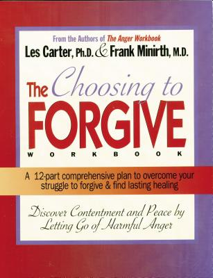 Choosing to Forgive Workbook - Minirth, Frank, Dr., MD
