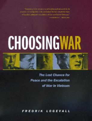 Choosing War - Logevall, Fredrik