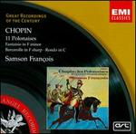 Chopin: 11 Polonaises; Fantaisie in F minor; Barcarolle in F sharp; Rondo in C