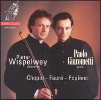 Chopin - Fauré - Poulenc - Paolo Giacometti (piano); Pieter Wispelwey (cello)