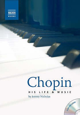 Chopin: His Life and Music - Nicholas, Jeremy