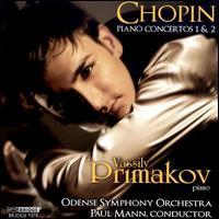 Chopin: Piano Concertos Nos. 1 & 2 - Vassily Primakov (piano); Odense Symphony Orchestra; Paul Mann (conductor)