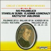 Chopin: Polonaise Op. 53; Ballade Op. 38; Scherzo Op. 20; Etudes; Nocturne; Preludes Op. 28 Nos. 13-18, 21-24 - Ivo Pogorelich (piano); Krzysztof Jablonski (piano); Stanislav Bunin (piano); Vladimir Ashkenazy (piano)
